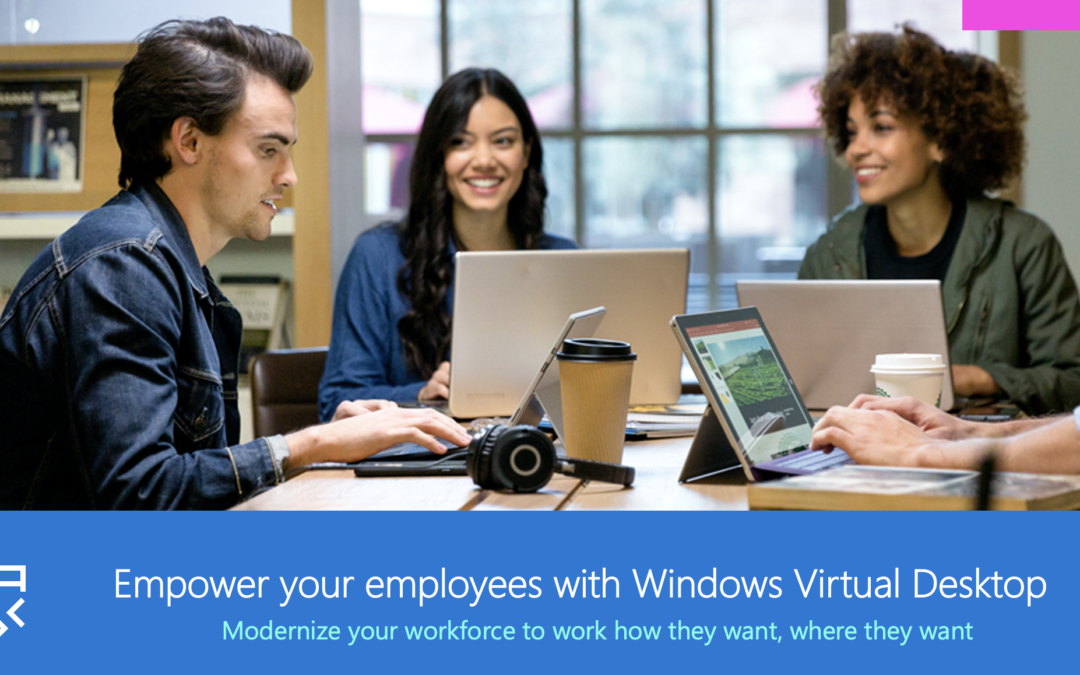 Microsoft Windows Virtual Desktop: Empower your Employees